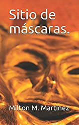 Sitio de máscaras. (Spanish Edition)