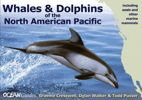 Whales and Dolphins of the North American Pacific: Including Seals and Other Marine Mammals (WILDGuides)