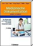 Medizinische Dokumentation: Grundlagen einer qualitätsgesicherten integrierten Krankenversorgung Lehrbuch und Leitfaden