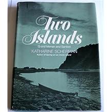 Two Islands: Grand Manan and Sanibel