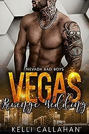 Vegas Revenge Wedding (Nevada Bad Boys Book 2)