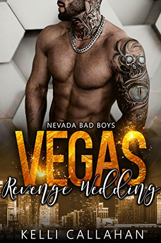 Vegas Revenge Wedding (Nevada Bad Boys Book 2)