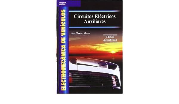 Circuitos eléctricos auxiliares (nuevo): Amazon.es: JOSE MANUEL ALONSO PEREZ: Libros