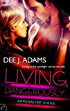 Living Dangerously (Adrenaline Highs Book 4)
