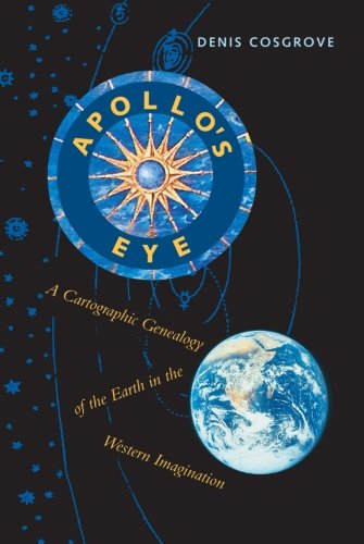 Apollo's Eye: A Cartographic Genealogy of the Earth in the Western Imagination
