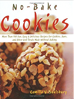 Nobake Cookies: More Than 150 Fun, Easy & Delicious Recipes for Cookies, Bars