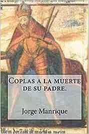 Coplas a la muerte de su padre.: Amazon.es: Manrique