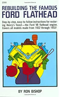 the complete ford flathead v8 engine manual ron ceridano rebuilding the famous ford flathead insights