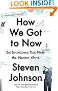#9: How We Got to Now: Six Innovations That Made the Modern World