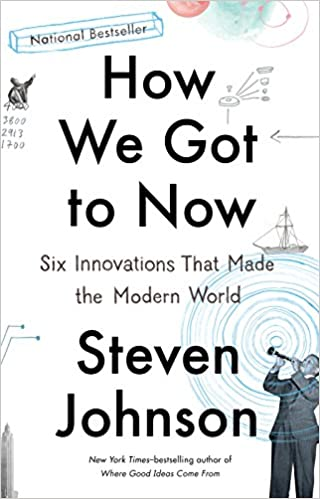 How we got to now six innovations that made the modern world how we got to now six innovations that made the modern world kindle edition by steven johnson politics social sciences kindle ebooks amazon fandeluxe Gallery