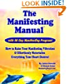 The Manifesting Manual!: How To Raise Your Manifesting Vibration & Effortlessly Materialize EVERYTHING your heart desires!