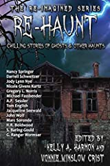 Re-Haunt: Chilling Stories of Ghosts & Other Haunts (The Re-Imagined Series) Paperback