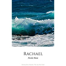 Rachael: Stories from Atlantis: The city that lived