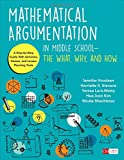 Mathematical Argumentation in Middle School-The What, Why, and How: A Step-by-Step Guide With Activities, Games, and Lesson Planning Tools (Corwin Mathematics Series)
