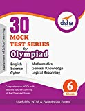30 Mock Test Series for Olympiads/Foundation/NTSE Class 6 - Science, Maths, English, Logical Reasoning, GK & Cyber