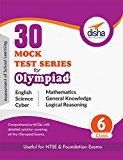30 Mock Test Series for Olympiads/ Foundation/ NTSE Class 6 Science, Mathematics, English, Logical Reasoning, GK & Cyber