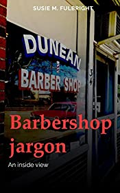 Barbershop Jargon an Inside View