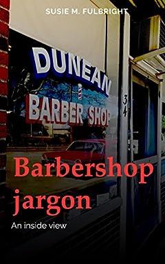Barbershop Jargon an Inside View