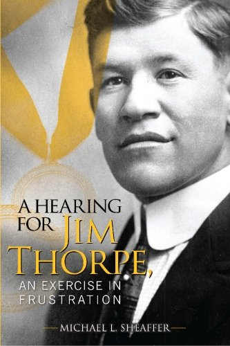 A Hearing for Jim Thorpe: An Exercise in Frustration PDF