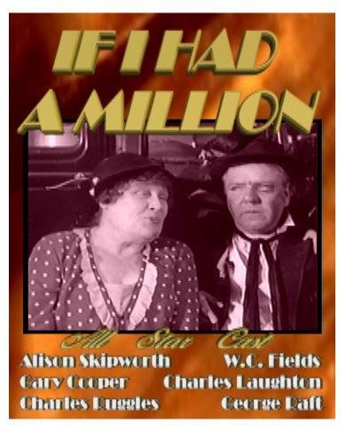 If I Had a Million ~ W.C. Fields