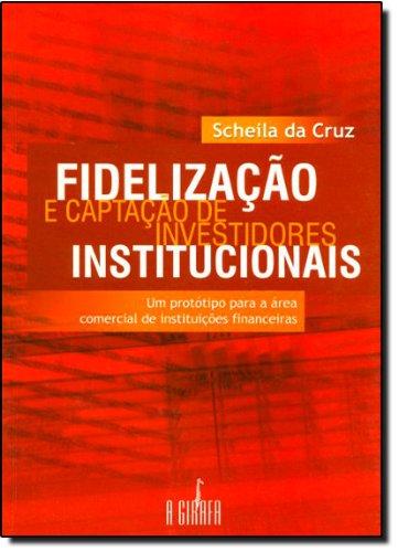 fidelizacao-e-captacao-de-investidores-institucionais-um-prototipo-para-a-area-comercial-de-institui