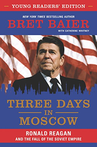Three Days in Moscow Young Readers' Edition: Ronald Reagan and the Fall of the Soviet Empire by HarperCollins