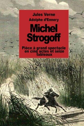 michel strogoff pice grand spectacle en cinq actes et seize tableaux french edition