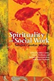 img - for Spirituality & Social Work: Selected Canadian Readings book / textbook / text book