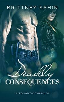 Deadly Consequences (Hidden Truths) by [Sahin, Brittney]