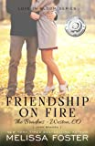 Friendship on Fire (Love in Bloom: The Bradens): Josh Braden (Volume 6)