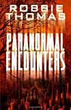 Paranormal Encounters, Robbie Thomas, 1478184728