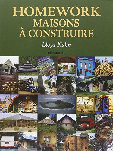 Homework : Maisons à construire ~ Lloyd Kahn, Caroline Vedel