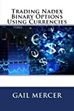 Trading Nadex Binary Options Using Currencies