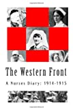 The Western Front - a Nurses Diary: 1914-1915, by Anonymous, 1480292869