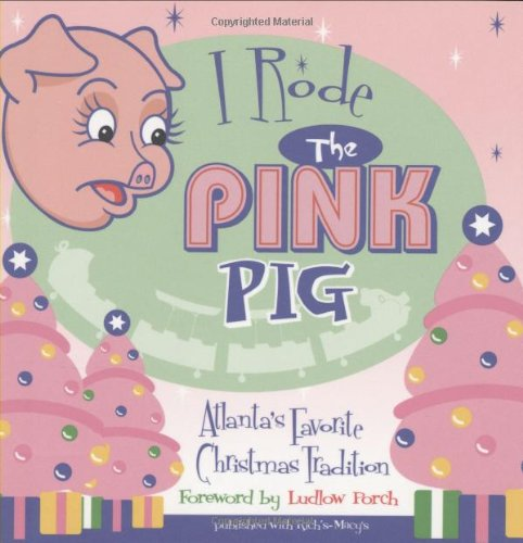 I Rode the Pink Pig: Atlanta's Favorite Christmas - Macys Hills South