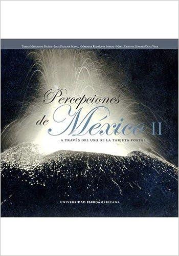 Percepciones De Mexico Ii, A Traves Del Uso De La Tarjeta ...