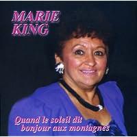 Marie King//Quand Le Soliel Dit Bonjour Au Montagne