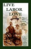 Live, Labor, Love, Alene J. Smith and Adeline J. Tucker, 0788431765