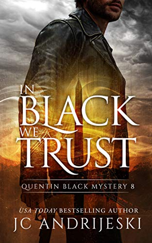 (In Black We Trust: A Quentin Black Paranormal Mystery (Quentin Black Mystery Book 8))