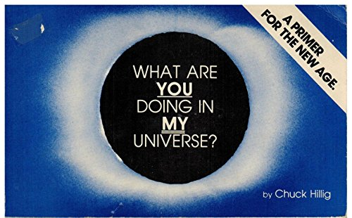What Are You Doing in My Universe - A Primer for the New Age
