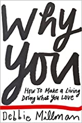 Why You: How To Make A Living Doing What You Love (Voices That Matter) Paperback