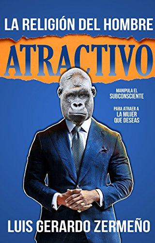 La Religión Del Hombre Atractivo (Spanish Edition)
