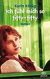 """""""Ich Fuhl Mich So Fifty-fifty"""" av Karin Konig"""