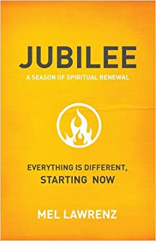 Book Jubilee: Everything is Different Starting Now by Mel Lawrenz (2008-08-01)
