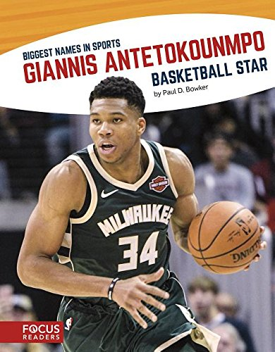 Giannis Antetokounmpo: Basketball Star (Biggest Names in Sports)