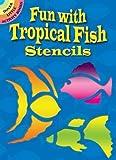 Fun with Tropical Fish Stencils (Dover Stencils)