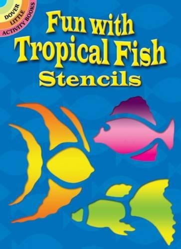 Fun With Tropical Fish Stencils (Dover Stencils)