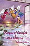 Trilogies of Thought 4 Life's Lessons, Kathleen Avino, 1448612446