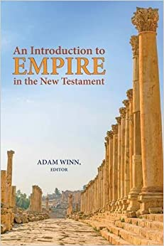 Book An Introduction to Empire in the New Testament (Resources for Biblical Study) by Adam Winn (2016-06-24)