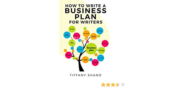 Amazoncom How To Write A Business Plan For Writers Ebook Tiffany  Buy For Others